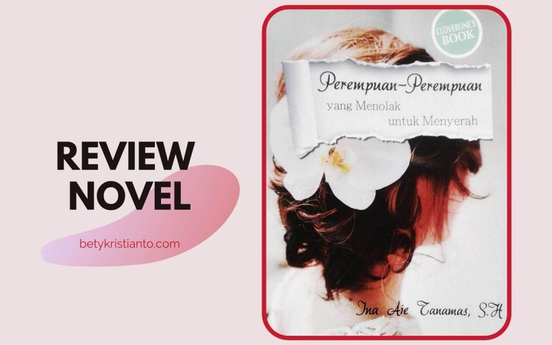 review novel perempuan-perempuan yang menolak untuk menyerah