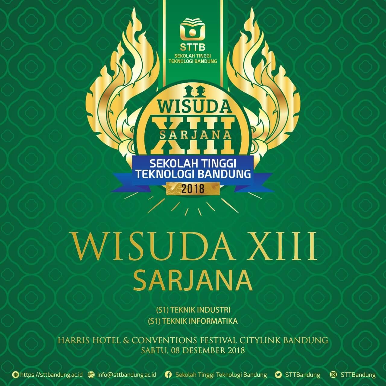 Wisuda Sarjana XIII Sekolah Tinggi Teknologi Bandung (STTB) 2018 – Srikanti dan Iin Menjadi Wisudawan Terbaik –