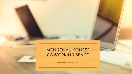 Apa itu Coworking Space