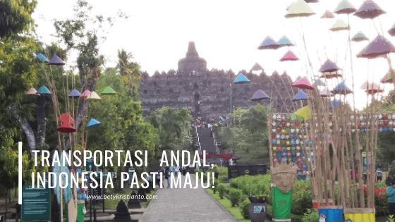 Transportasi  Andal, Ekonomi dan Pariwisata Indonesia Pasti Maju!