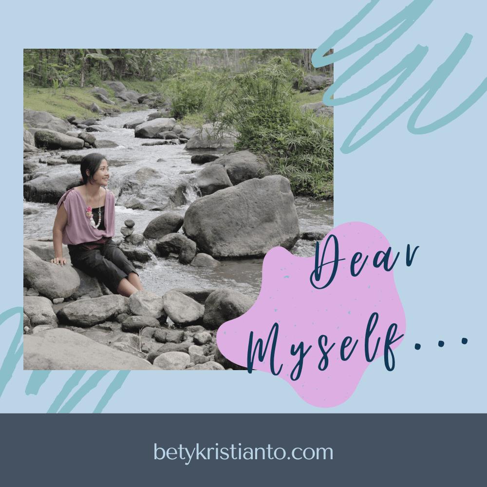 Dear Myself …