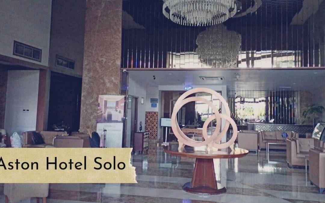 Pengalaman Staycation di Aston Hotel Solo