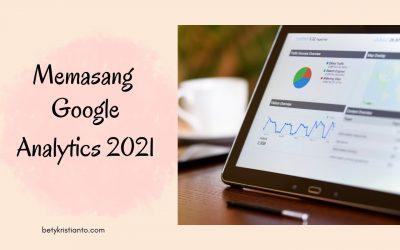 Cara Memasang Google Analytics 2021 di Blog – Terupdate!
