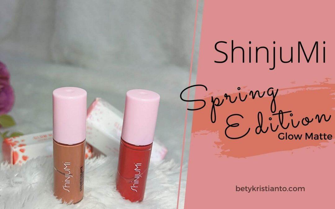 Tampil Gorgeous dengan ShinjuMi Spring Edition Glow Matte Bikin Aku Makin Pede!