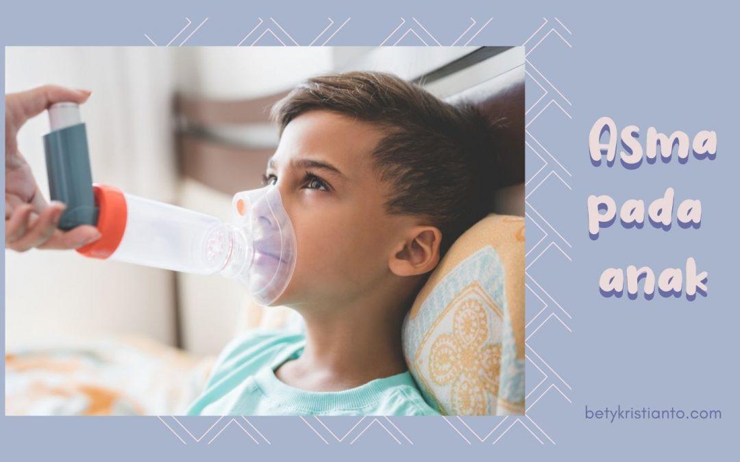 Mengenal Penyakit Asma pada Anak dan Cara Tepat Menanganinya