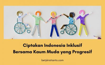 Ciptakan Indonesia Inklusif Bersama Kaum Muda yang Progresif