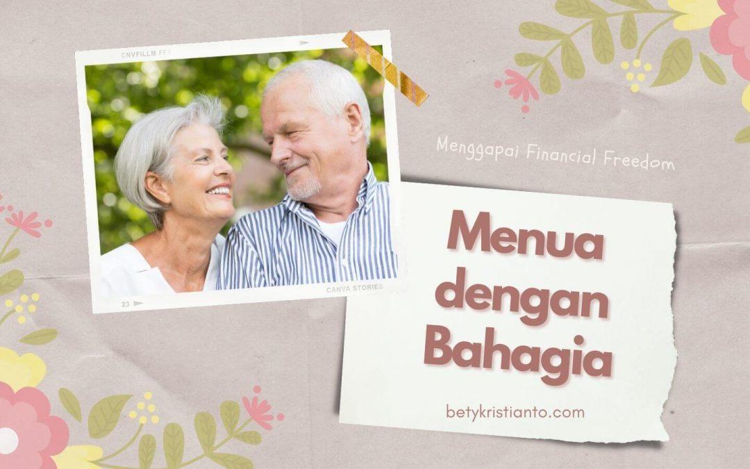 Financial Freedom, Jurus untuk Menua dengan Bahagia